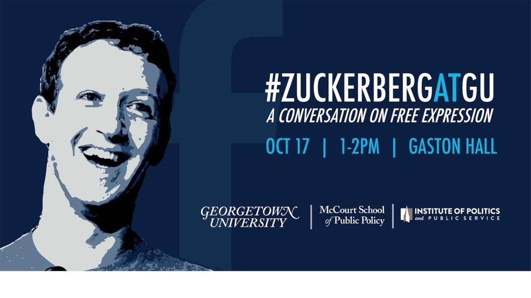 Blue, white and gray graphic of Mark Zuckerberg with #ZUCKERBERGATGU: Converstaion on Free Expression, Oct. 17, 1-2pm, Gaston Hall