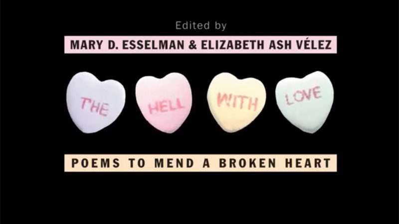 Cover of book The Hell With Love: Poems to Mend a Broken Heart by Mary D. Esselman and Elizabeth Ash Velez with candy hearts