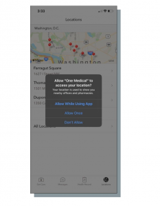 """A screenshot of a pop-up message on a phone that reads """"Allow One Medical to access your location? Your location is used to show you nearby offices and pharmacies. Allow while using the app. Allow once. Don't Allow."""""""