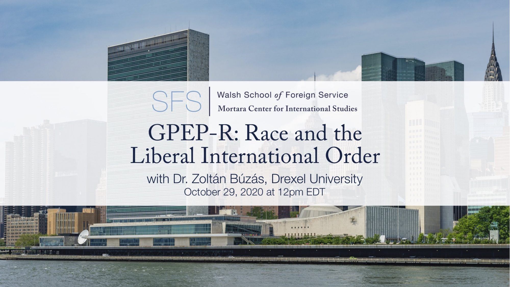 GPEP-R: Race and the Liberal International Order with Dr. Zoltan Buzas, Drexel University, December 3 at 12pm EST