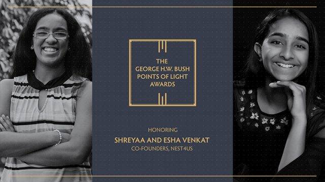 Shreyaa and Esha Venkat with the words The George H.W. Bush Points of Light Awards honoring Shreyaa and Esha Venkat, co-founders, NEST4US