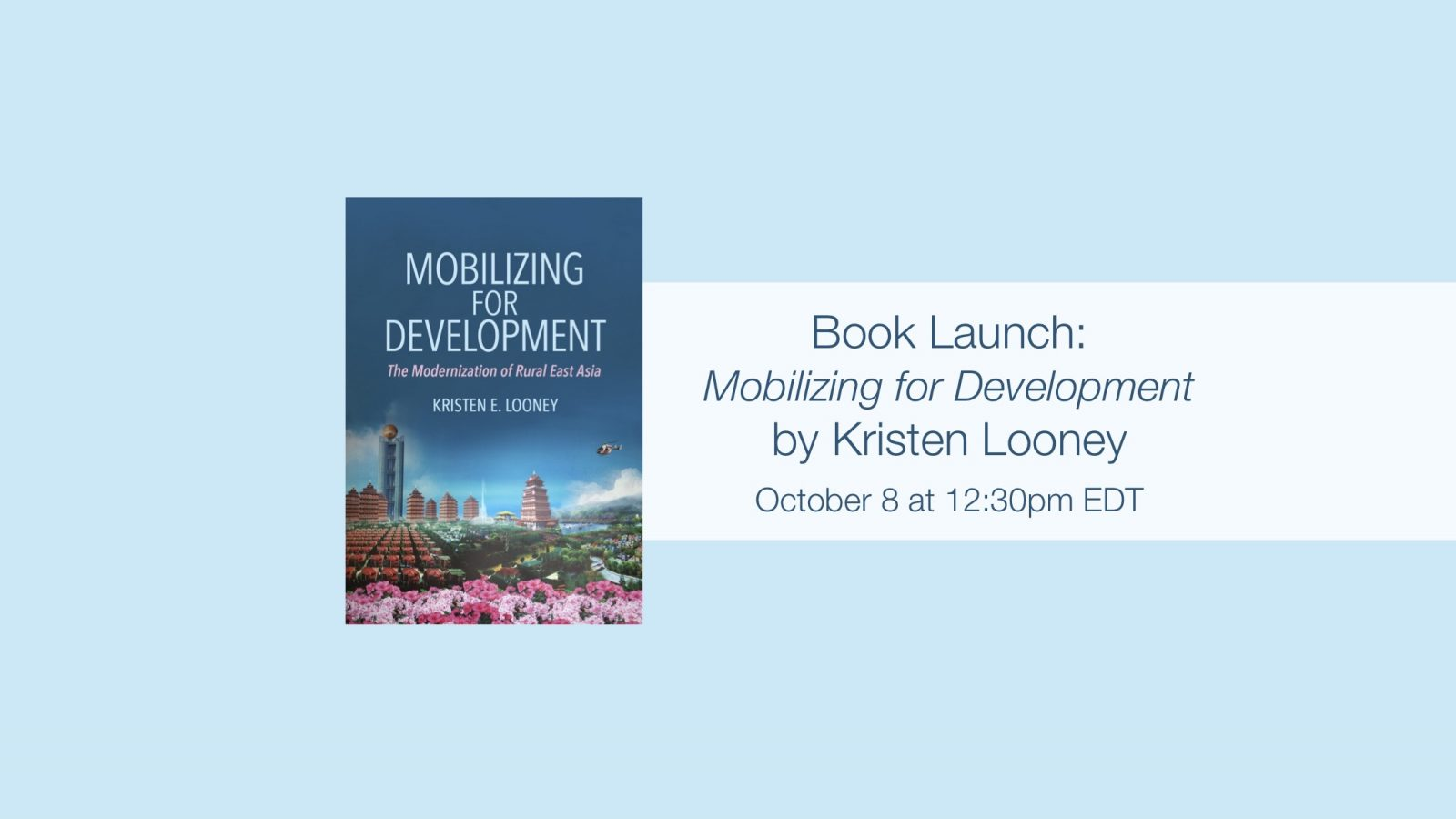 Book Launch: Mobilizing for Development by Kristen Looney on October 8 at 12:30pm EDT