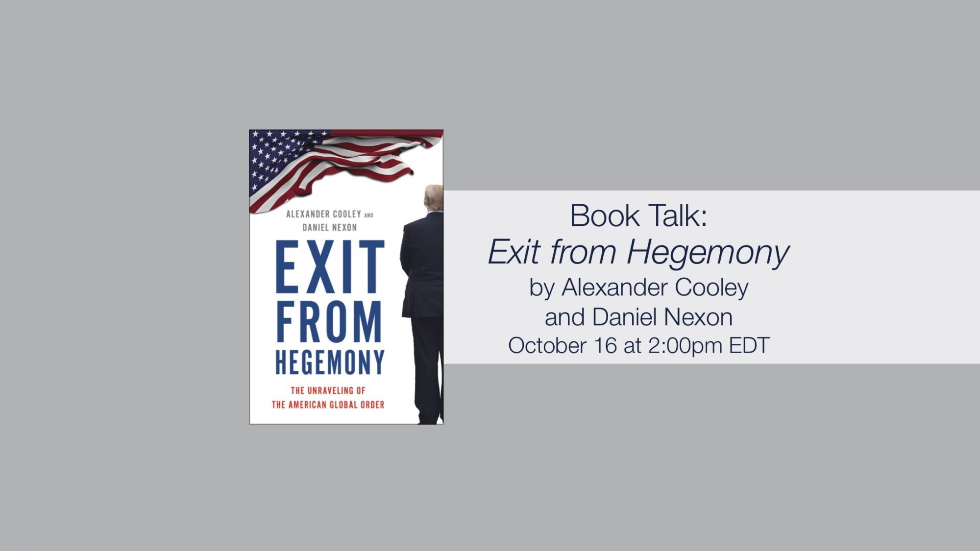 Book Talk: Exit from Hegemony by Alexander Cooley and Daniel Nexon on October 16 at 2pm EDT