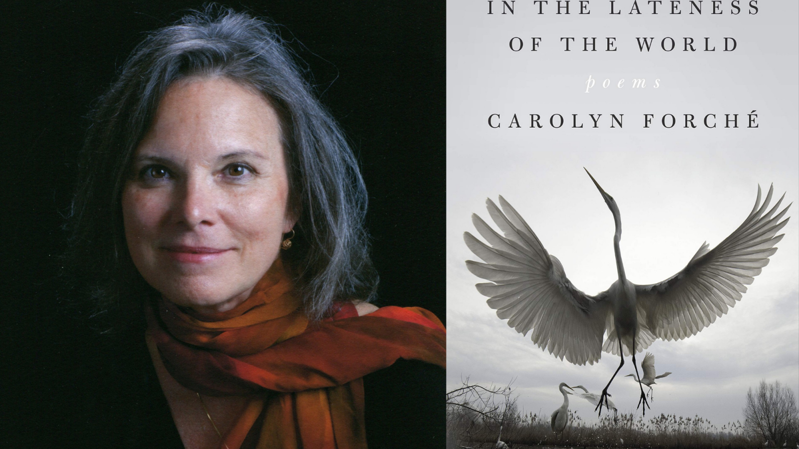 Carolyn Forche with book cover for In the Lateness of the World