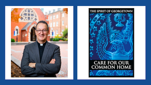A collage of a photo of Father Mark Bosco in front of Dahlgren Chapel and a photo of the Care for our Common Home banner, featuring the Georgetown seal