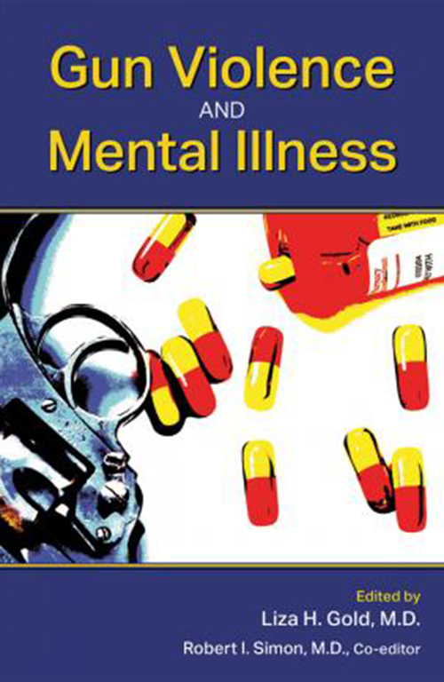 "Cover image of Dr. Liza H. Gold's book, ""Gun Violence and Mental Illness"" that shows pills and a handgun laying on a white surface."