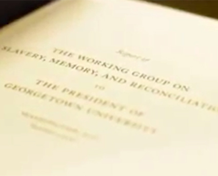 The report of the Georgetown University Working Group on Slavery, Memory, and Reconciliation